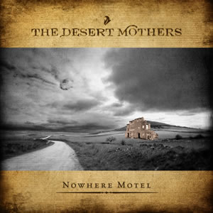 The Desert Mothers: Nowhere Motel
